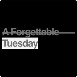 A Forgettable Tuesday